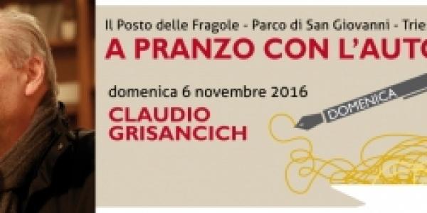 """Secondo appuntamento di """"A pranzo con l'autore"""": Claudio Grisancih al Posto delle Fragole"""