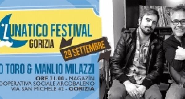 Lunatico Festival Gorizia: 29 settembre live di Franco Toro & Manlio Milazzi