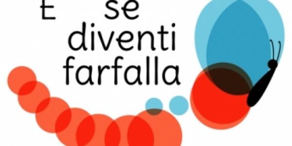 """""""E se diventi farfalla"""":  un progetto culturale ed educativo contro il disagio e le povertà educative per 140.000 bambini e bambine in Italia."""