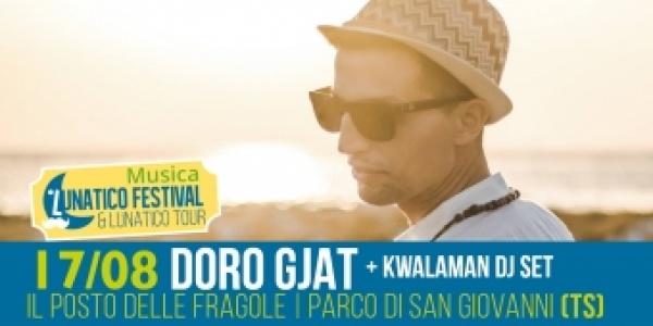 Venerdì17 agosto tappa lunatica del tour di Doro Gjat!