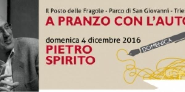 """Domenica 4 dicembre """"A pranzo con l'autore: Pietro Spirito"""""""