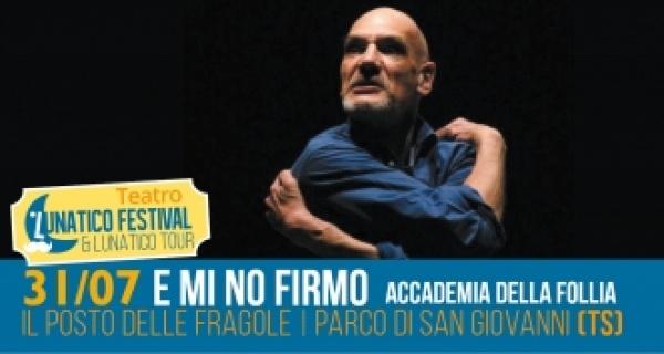 """Martedì 31 luglio al Lunatico Festival va in scena """"E mi no firmo"""""""