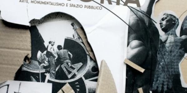 Le forme della memoria. Arte, monumentalismo e spazio pubblico: mostra conclusiva del progetto