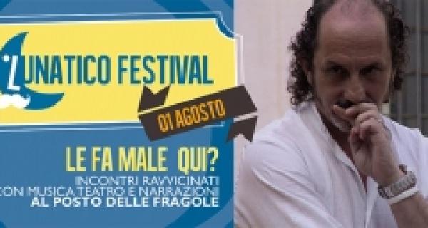 LE FA MALE QUI? lunedì 1 agosto al Lunatico Festival