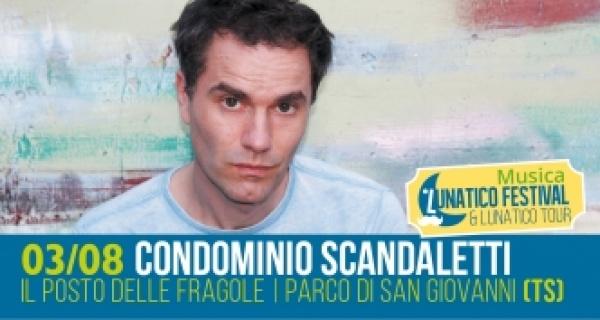 Venerdì 3 agosto Condominio #Scandaletti + Pop ToxiqueDJ Set sul palco del Lunatico Festival