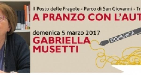 """Domenica 5 marzo proseguono gli incontri letterari di """"A pranzo con l'autore"""" con la poetessa Gabriella Musetti"""