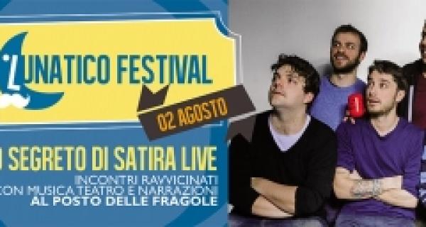 Il terzo segreto di satira live al Lunatico Festival