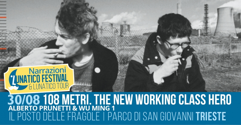 "Giovedì 30 agosto al Lunatico presentazione di ""108 metri. The new working class hero"""