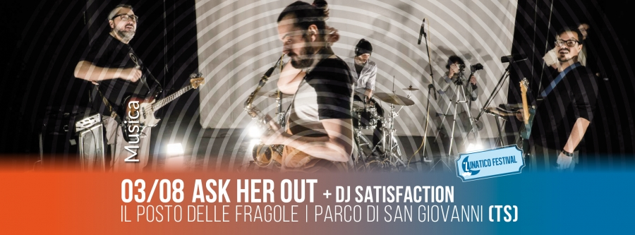 Sabato 3 agosto Ask Her Out in concerto al Parco di San giovanni