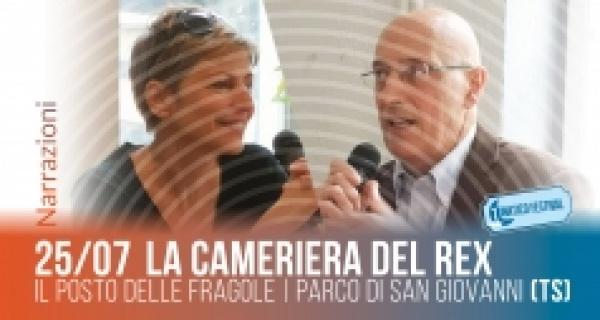 """Giovedì 25 luglio al Lunatico Festival """"La cameriera del Rex"""""""