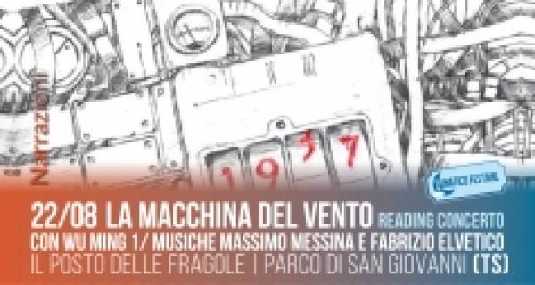 """Giovedì 22 agosto al Lunatico Festival reading concerto """"La macchina del vento"""""""